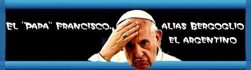 """El """"Papa"""" Francisco, alias Bergoglio el argentino, preocupado por el equilibrio del mundo se solidariza con un bochornoso cónclave de comunistas trasnochados en La Habana. cubademocraciayvida.org web/folder.asp?folderID=136"""