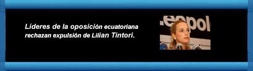 Líderes de la oposición ecuatoriana rechazan expulsión de Lilian Tintori. Por el Dr. Alberto Roteta Dorado. web/folder.asp?folderID=136