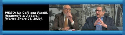 VIDEO: Un Café con Pinelli (Homenaje al Apóstol) [Martes Enero 28, 2020]. cubademocraciayvida.org web/folder.asp?folderID=136