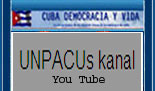 UNPACU: CANAL DE VIDEOS YOU TUBE (NOTICIAS DESDE CUBA)