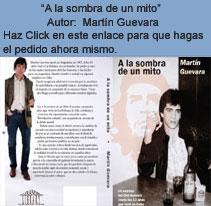COMPRE EL LIBRO �A la sombra de un mito�. Autor: Mart�n Guevara. Haz Click en este enlace para que hagas el pedido ahora mismo.