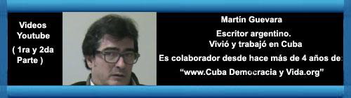 VIDEOS YOUTUBE: Mart�n Guevara (PARTE I) y (PARTE II): Una conversaci�n informal en Estocolmo-Suecia Martes-11- Nov-2014. Por Guillermo Mil�n Reyes. cubademocraciayvida.org web/article.asp?artID=26442