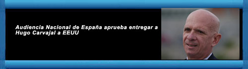 Audiencia Nacional de España aprueba entregar a Hugo Carvajal a EEUU.http://www.cubademocraciayvida.org  cubademocraciayvida.org/web/folder.asp?folderID=136