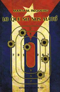 """LIBRO: """"LO QUE NO NOS MATÓ"""". Marta M. Requeiro Dueñas"""