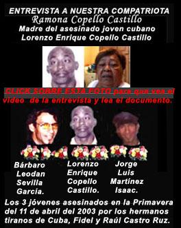 CLICK SOBRE ESTA FOTO PARA QUE VEA EL VIDEO DE LA ENTREVISTA A NUESTRA COMPATRIOTA Ramona Copello Castillo, madre del joven asesinado en los sucesos del 2003 en la lanchita de Regla..