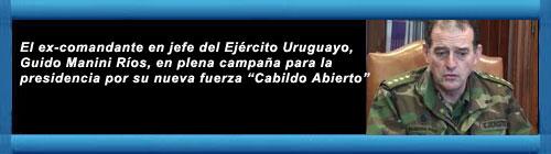 """Uruguay: Guido Manini Ríos: """"Me comparan con Bolsonaro y Chávez porque soy una opción nueva que molesta a la izquierda y la derecha"""". El ex comandante en jefe del Ejército uruguayo se presenta como candidato a la presidencia. Por César Barrios. cubademocraciayvida.org web/folder.asp?folderID=136"""