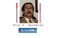 Algunas informaciones amables y otras no tan amables. Por Eloy A González. cubademocraciayvida.org web/folder.asp?folderID=136