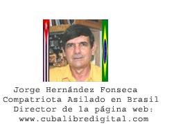 Cuba castrista: ¿Es este el País que queremos los cubanos? Por Jorge Hernández Fonseca. CubaDemocraciayVida.org web/folder.asp?folderID=136