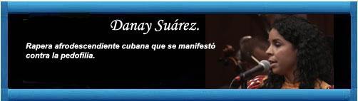 Se inició el juicio a Danay Suárez, la conocida cantante de confesión evangélica victima de la corrección política en dictadura.      cubademocraciayvida.org                                                                                                               http://www.cubademocraciayvida.org/web/folder.asp?folderID=136