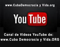 CANAL YOU TUBE DE CubaDemocracia y Vida.org