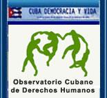 Observatorio Cubano de Derechos Humanos.