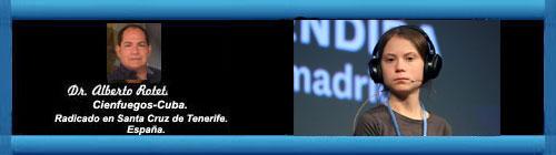 GRETA THUNBERG, DEL MALIZIA II A LA VAGABONDE. Por el Doctor Alberto Roteta Dorado. cubademocraciayvida.org  web/folder.asp?folderID=136
