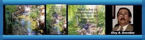 NUEVO LIBRO DE ELOY A. GONZÁLEZ: Notas sobre la religiosidad del cubano bajo una dictadura prolongada. cubademocraciayvida.org web/folder.asp?folderID=136