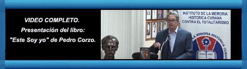 "VIDEO COMPLETO: Presentación del libro ""Este Soy yo"" de Pedro Corzo. cubademocraciayvida.org   http://www.cubademocraciayvida.org/web/folder.asp?folderID=136"