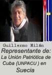 Guillermo Mil�n Reyes.  Editor y redactor de la Web 100% cubana y anti dictadura castrista CubaDemocracia yVida.org y Representante de la UNPACU en Suecia.
