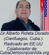"""Dr. Alberto Roteta Dorado. ART�CULOS Y OPINIONES. Colaborador de """"CubaDemocraciayVida.org""""."""