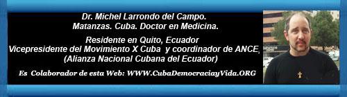 """Para no tener que decir: """"se los dije"""". Por el Dr. Michel Larrondo. Vicepresidente del grupo opositor Movimiento X Cuba en Ecuador. cubademocraciayvida.org web/folder.asp?folderID=136"""