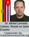 """Dr. Michel Larrondo: ARTÍCULOS Y OPINIONES. Colaborador de """"CubaDemocraciayVida.org""""."""