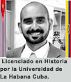 historiador Rolando Gallardo. Cubano Asilado en Ecuador. Colaborador de esta web 100% cubana: Cuba Democracia y Vida.org